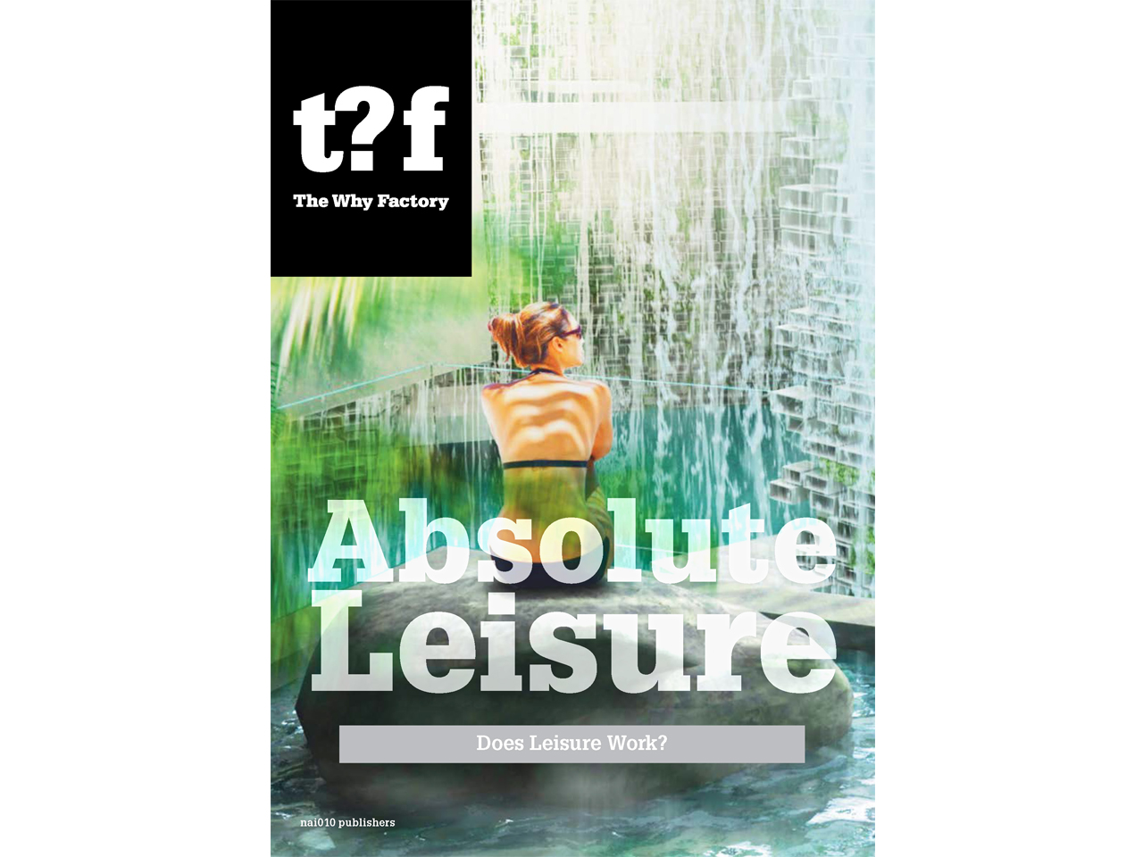 Absolute Leisure - The Why Factory release their new book