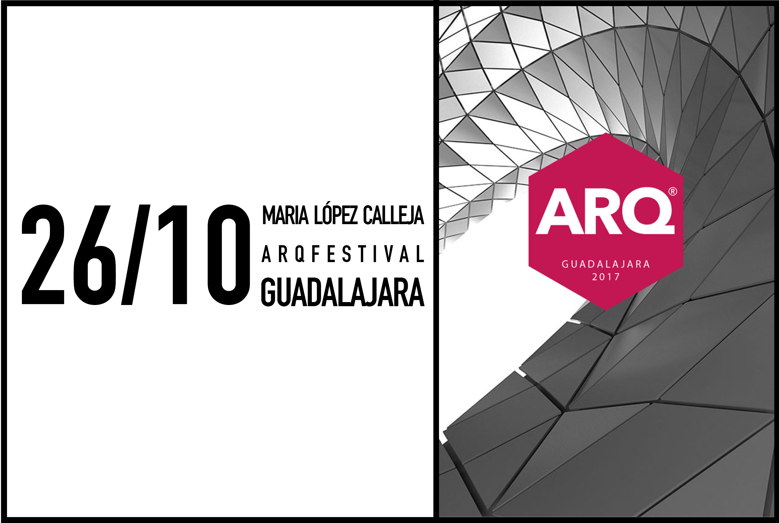 Maria López Calleja to be speaking at Arq Festival Guadalajara, Mexico, 26 October 2017