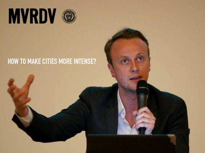 MVRDV'S Bertrand Schippan to give a lecture on 'how to make cities more intense' in Warsaw on April 27th